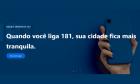 Para solucionar ou evitar crimes, 181 funciona 24h por dia