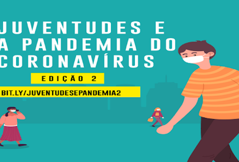 "Pesquisa nacional ""Juventudes e a Pandemia do Coronavírus"" quer ouvir jovens sobre efeitos da pandemia"