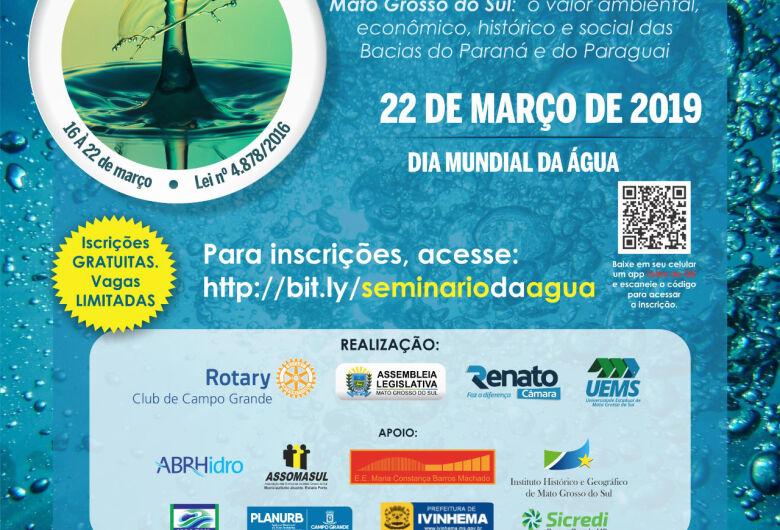 No Dia Mundial da Água, Assembleia sedia o 1º Seminário Estadual da Água