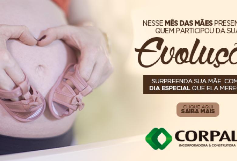 Promoção especial mês das mães Corpal Incorporadora
