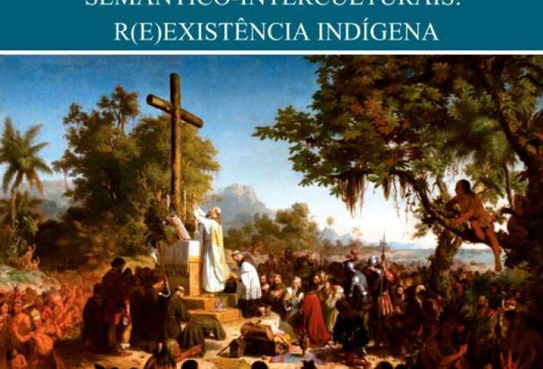 Professoras da UFGD e UFMT lançam livro sobre r(e)existência indígena