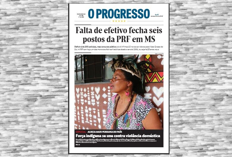 Jornal O Progresso PDF destaca o fechamento de postos da PRF em MS por falta de efetivo