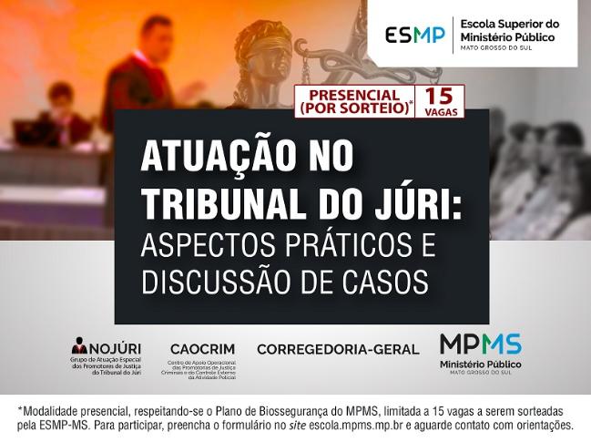 """ESMP-MS abre inscrições para o curso """"Atuação no Tribunal do Júri: Aspectos Práticos e Discussão de Casos"""" - Crédito: Imagem: Marketing Assecom"""