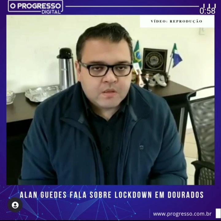 Lockdown em Dourados termina no próximo sábado, garante Alan Guedes -