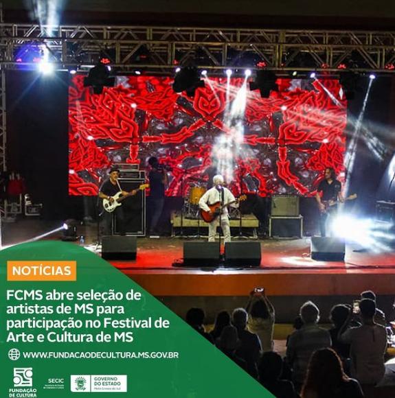 Fundação de Cultura de MS abre seleção de artistas para participação no Festival de Arte e Cultura de MS -