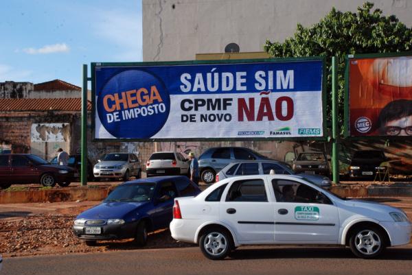 Outdoors em pontos estratégicos da Capital fazem parte da campanha contra CPMF. Foto: divulgação -