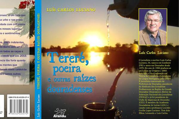 """""""Tereré, Poeira e Outras Raízes Douradenses"""" é o sétimo livro do jornalista e escritor Luiz Carlos Luciano. - Crédito: Foto: Divulgação"""