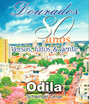 """Livro """"Dourados 80 Anos Versos, Fatos & Gente"""" - Crédito: Foto: Divulgação"""
