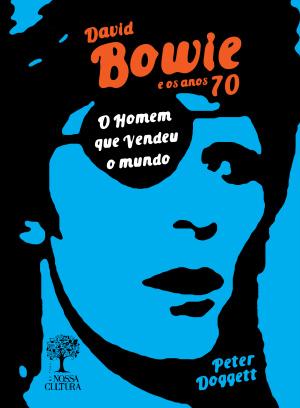 Biografia tem a autoria de Peter Doggett e faz um exame detalhado do extraordinário processo criativo de David Bowie. - Crédito: Foto: Divulgação