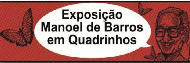 Capital terá exposição de quadrinhos de poesias de Manoel de Barros. - Crédito: Foto: Divulgação